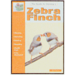 ZEBRA FINCH GUIDE TO OWNING A
